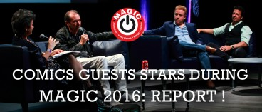 MAGIC 2016 comics guests stars : report !
