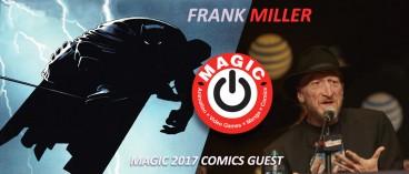 Frank Miller joins MAGIC 2017 guests !